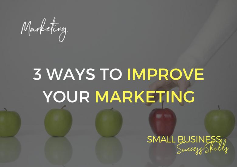 3-ways-to-improve-your-marketing