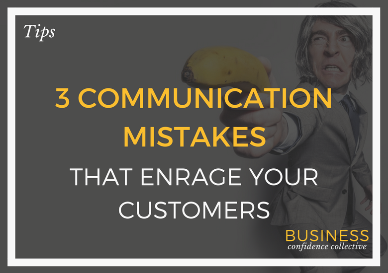 3-communication-mistakes-that-enrage-your-customers
