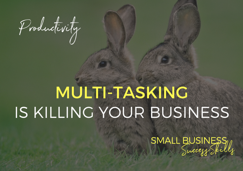 multi-tasking-is-killing-your-business