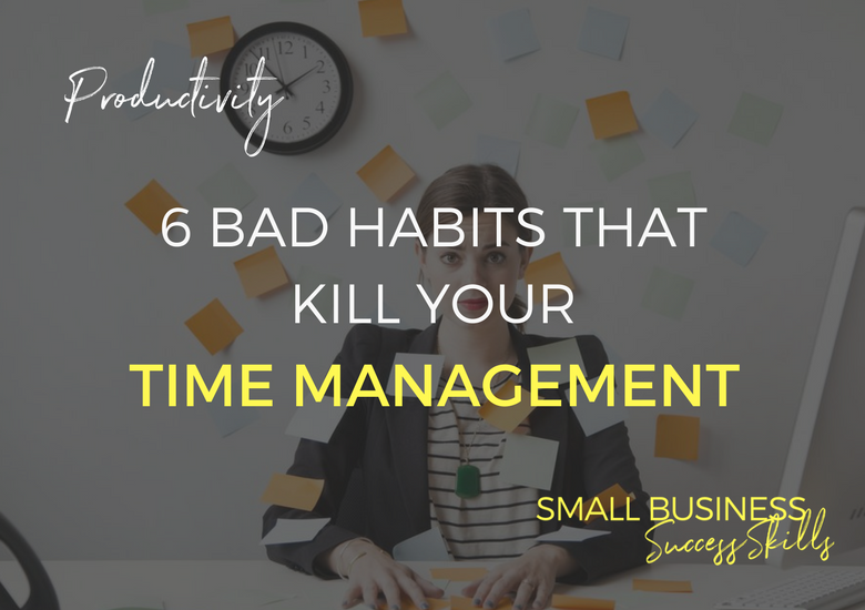 6-bad-habits-that-kill-your-time-management